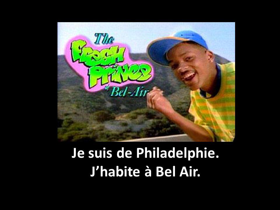 Je suis de Philadelphie.