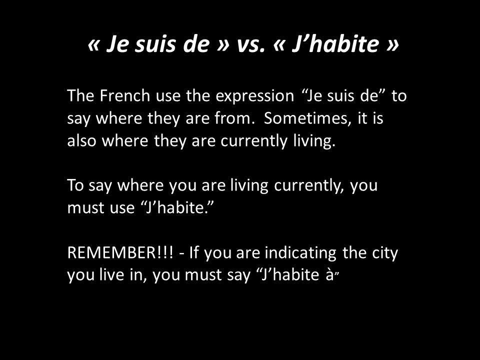 « Je suis de » vs. « J'habite »