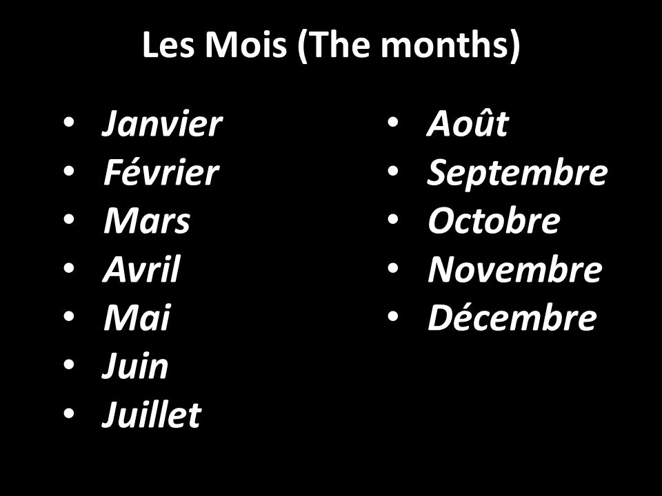 Les Mois (The months) Janvier. Août. Février. Septembre. Mars. Octobre. Avril. Novembre. Mai.
