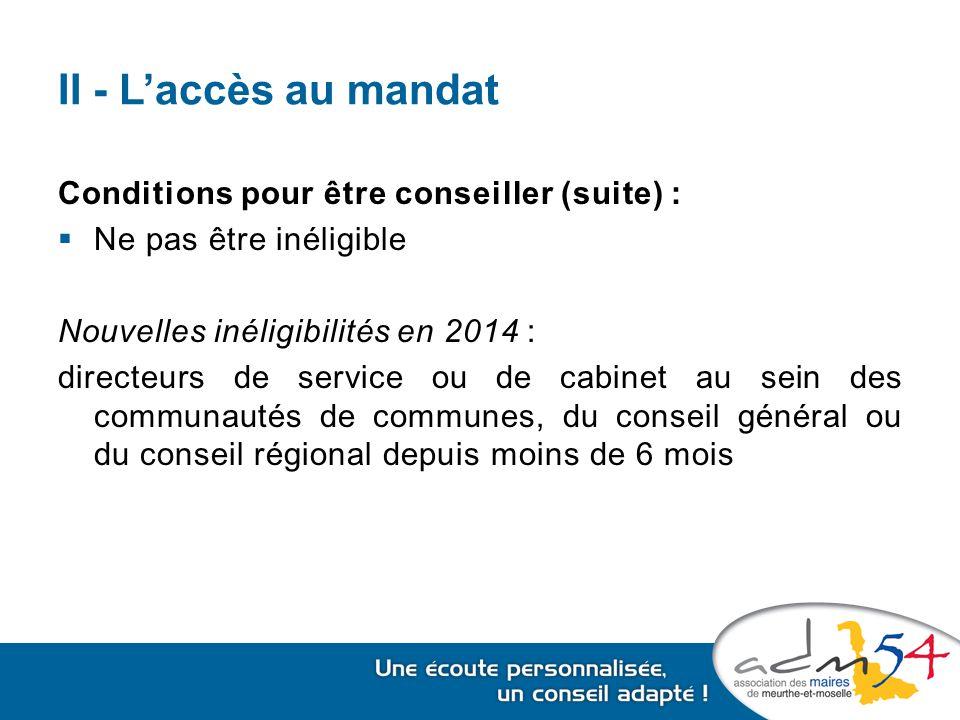 II - L'accès au mandat Conditions pour être conseiller (suite) :