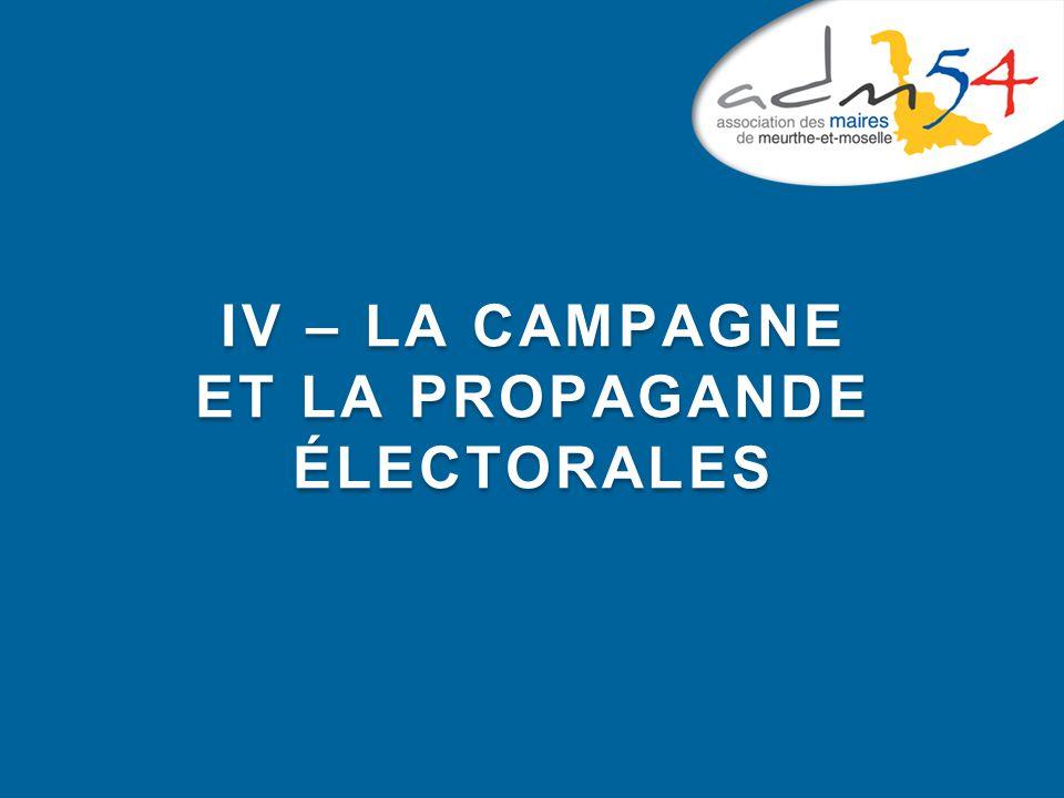 Iv – La campagne et la propagande électorales