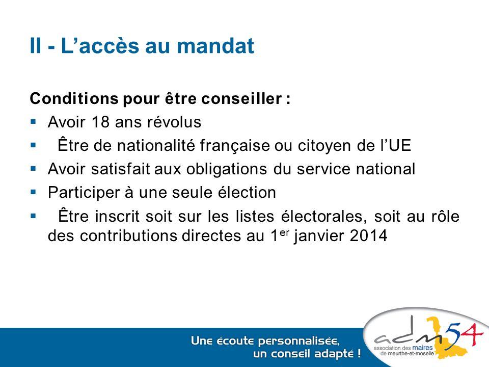 II - L'accès au mandat Conditions pour être conseiller :