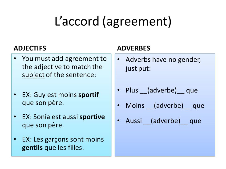 L'accord (agreement) ADJECTIFS ADVERBES