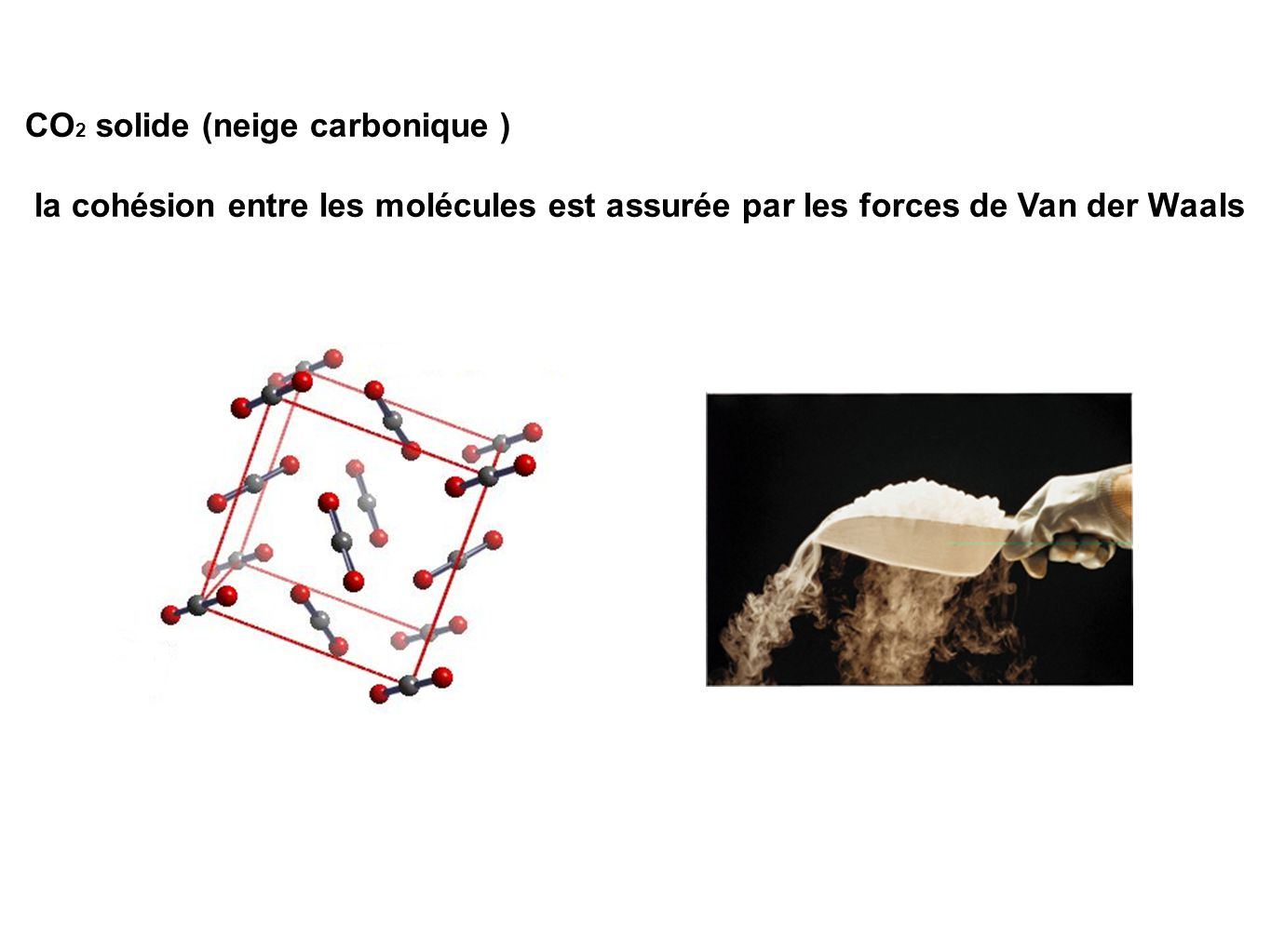 CO2 solide (neige carbonique )
