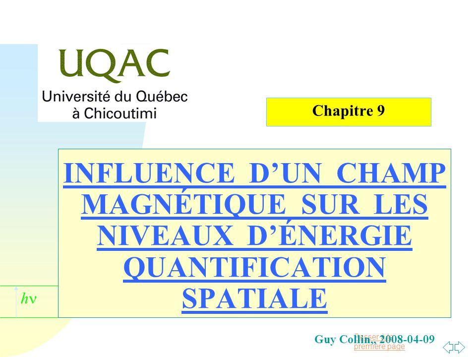 Chapitre 9 INFLUENCE D'UN CHAMP MAGNÉTIQUE SUR LES NIVEAUX D'ÉNERGIE QUANTIFICATION SPATIALE.