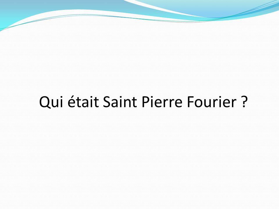 Qui était Saint Pierre Fourier