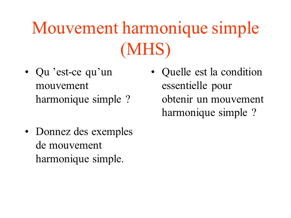 Mouvement harmonique simple (MHS)