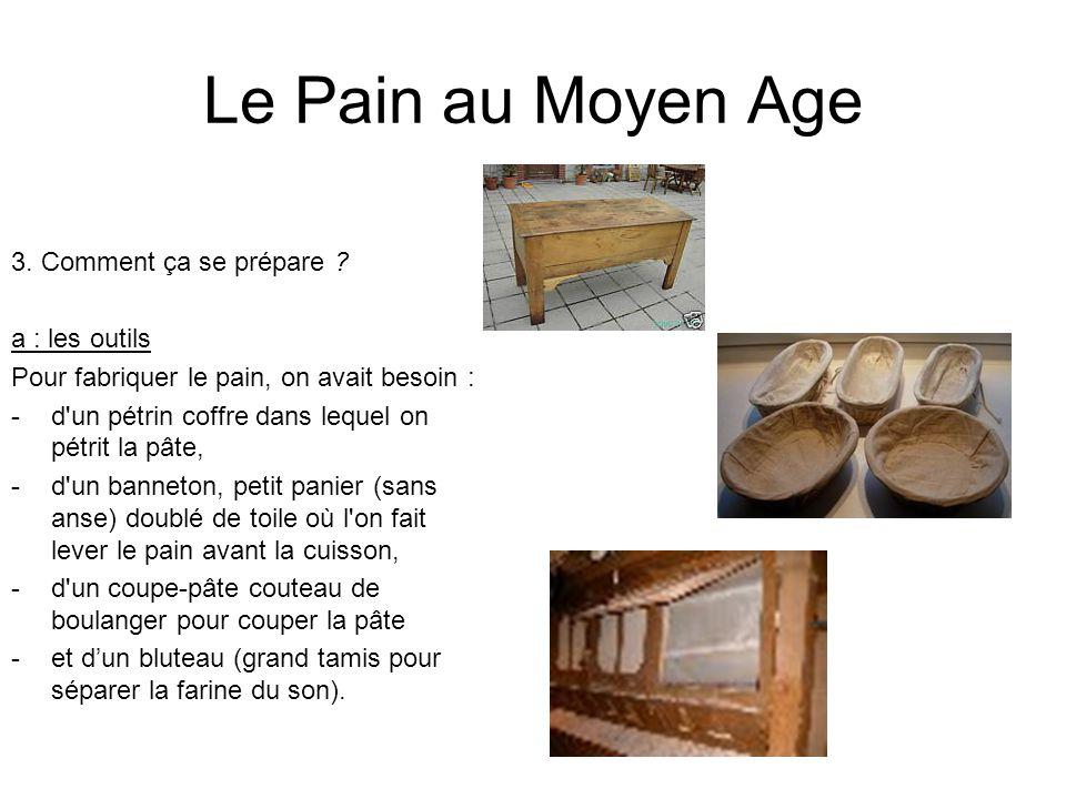 Le Pain au Moyen Age 3. Comment ça se prépare a : les outils