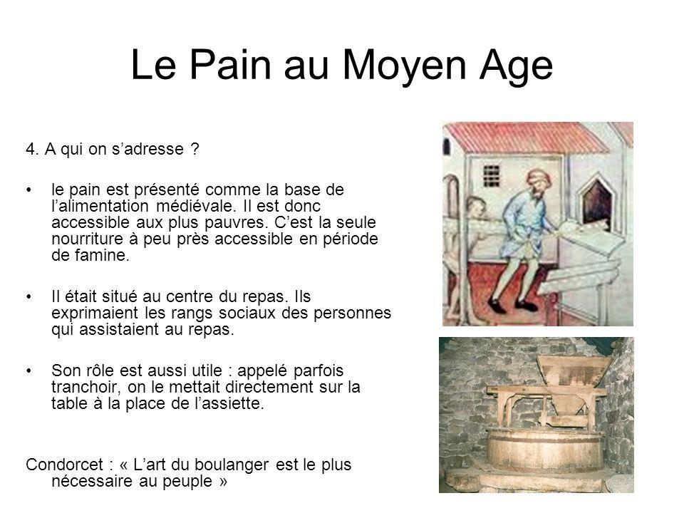 Le Pain au Moyen Age 4. A qui on s'adresse