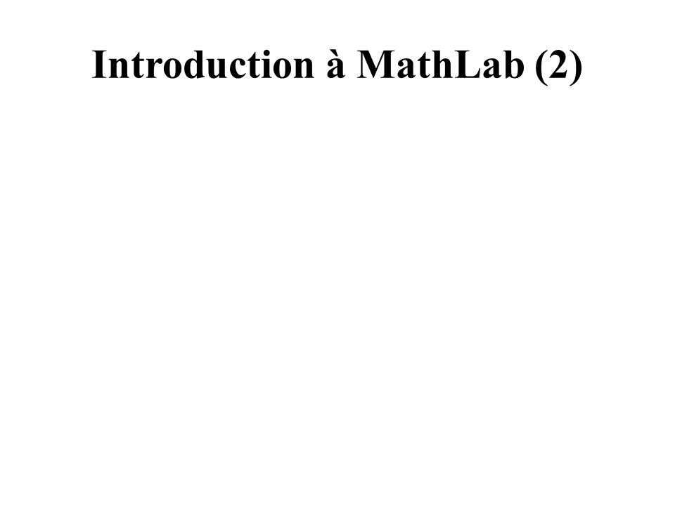 Introduction à MathLab (2)