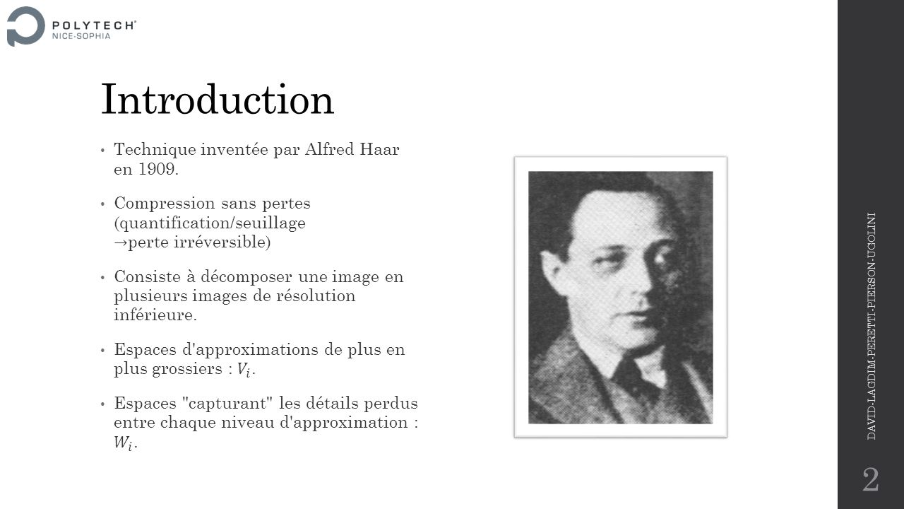 Introduction Technique inventée par Alfred Haar en 1909.