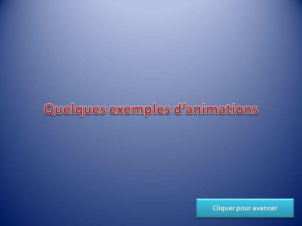 Quelques exemples d'animations