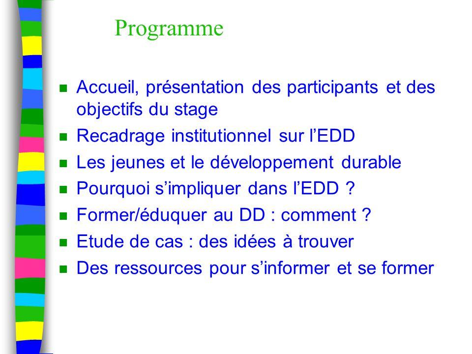 Programme Accueil, présentation des participants et des objectifs du stage. Recadrage institutionnel sur l'EDD.