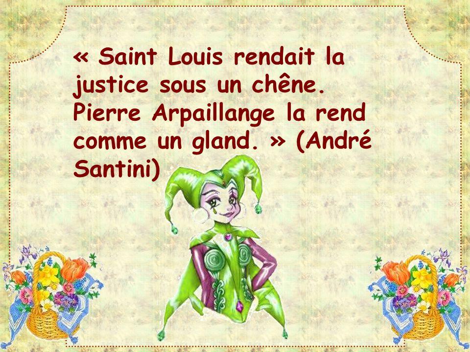 « Saint Louis rendait la justice sous un chêne