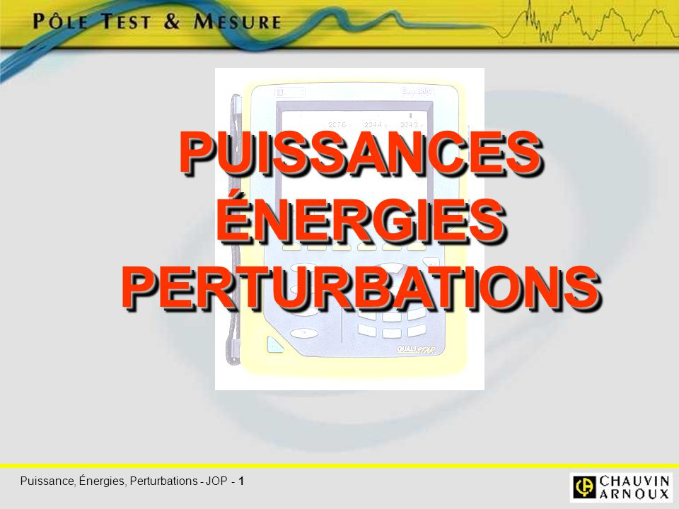PUISSANCES ÉNERGIES PERTURBATIONS