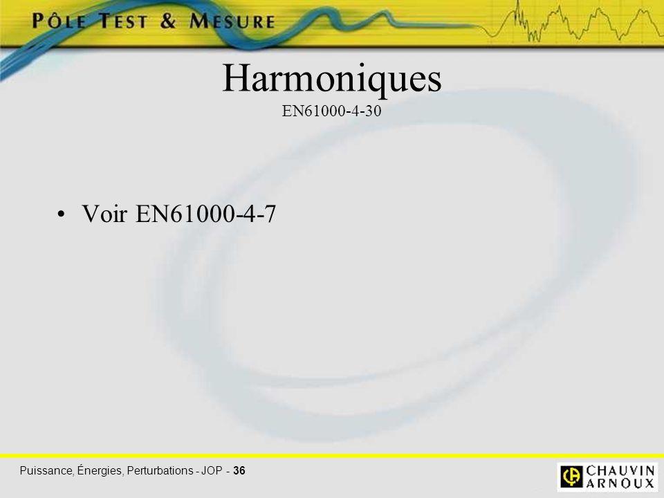 Harmoniques EN61000-4-30 Voir EN61000-4-7