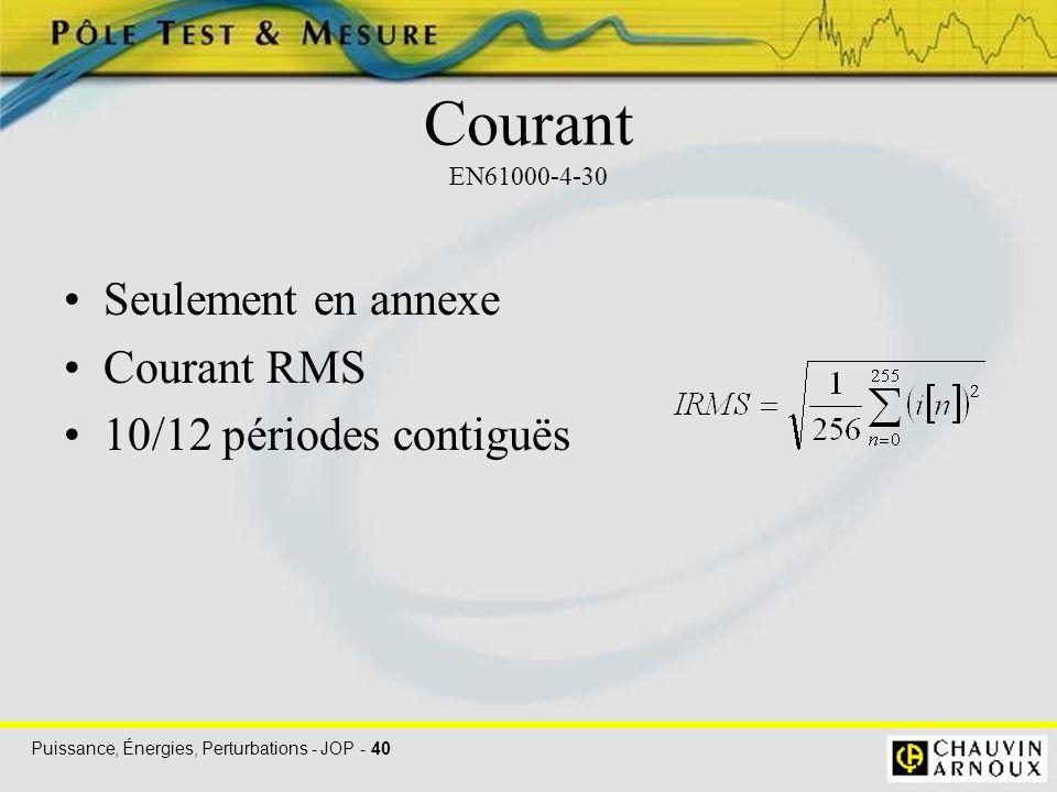 Courant EN61000-4-30 Seulement en annexe Courant RMS