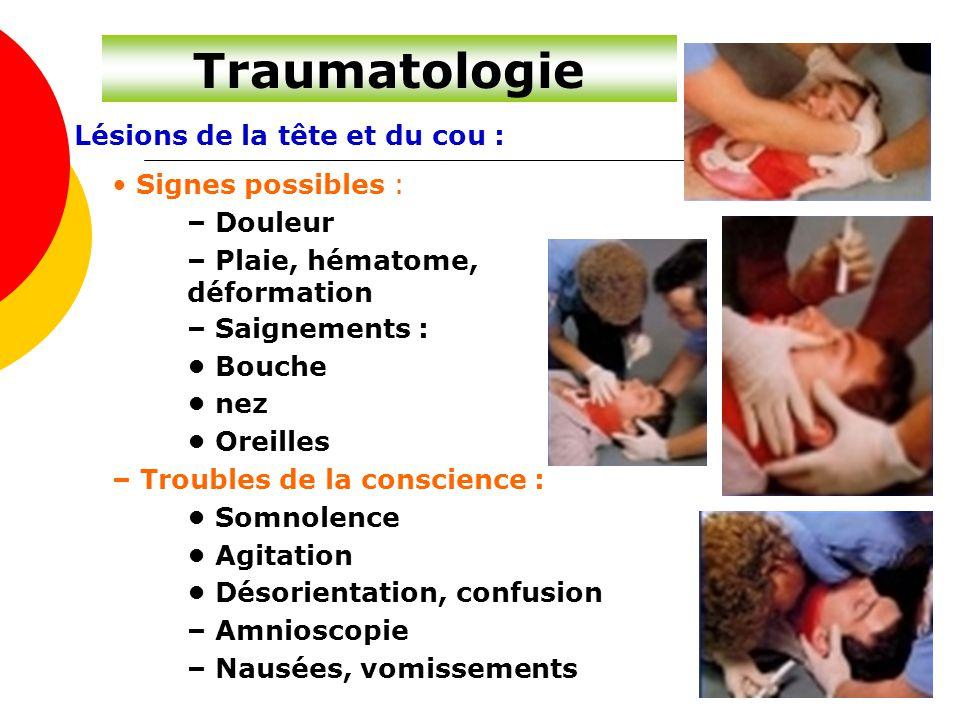 Traumatologie Lésions de la tête et du cou : • Signes possibles :