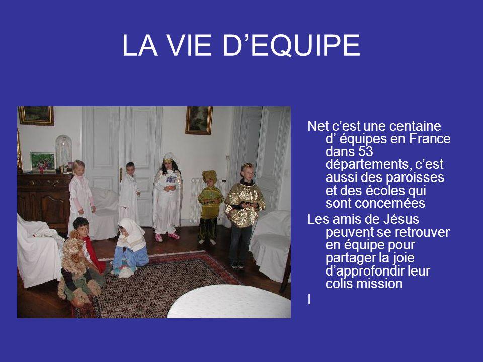 LA VIE D'EQUIPE Net c'est une centaine d' équipes en France dans 53 départements, c'est aussi des paroisses et des écoles qui sont concernées.