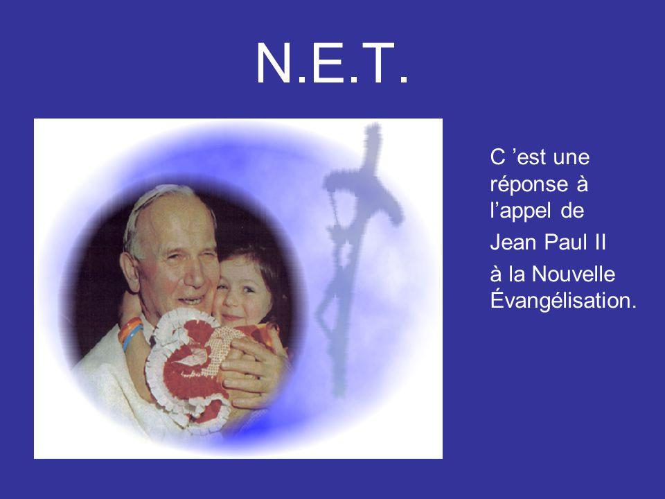 N.E.T. C 'est une réponse à l'appel de Jean Paul II