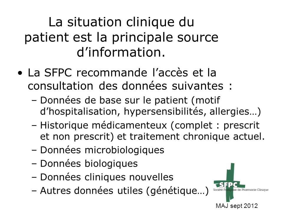 La situation clinique du patient est la principale source d'information.