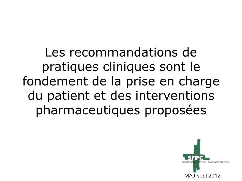 Les recommandations de pratiques cliniques sont le fondement de la prise en charge du patient et des interventions pharmaceutiques proposées