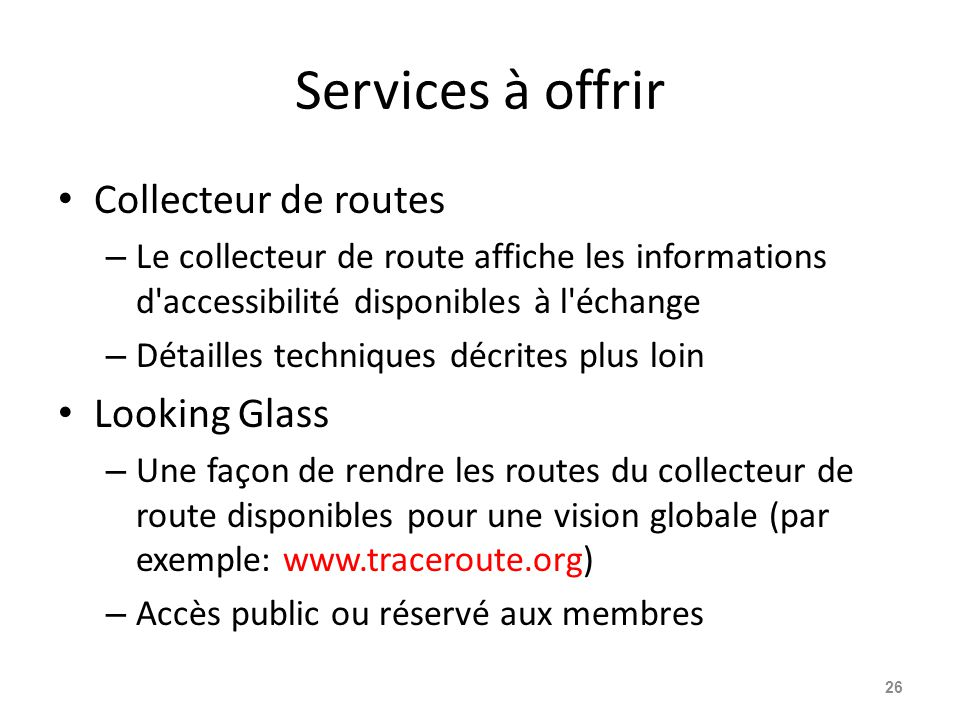 Services à offrir Collecteur de routes Looking Glass