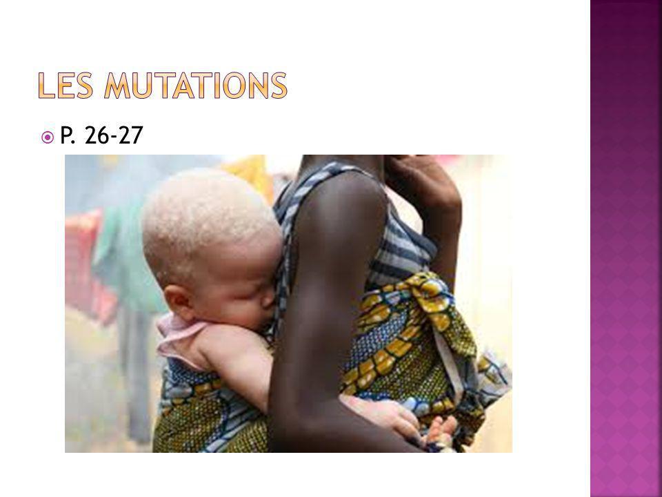Les mutations P. 26-27