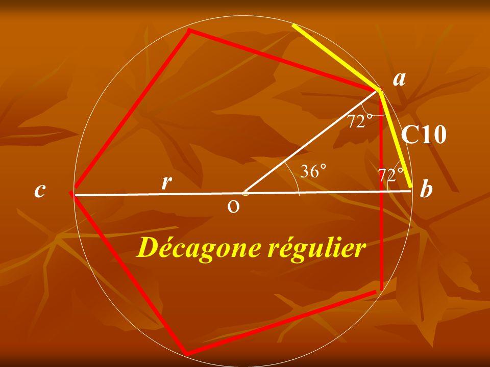 a 72° C10 36° r 72° c b o Décagone régulier