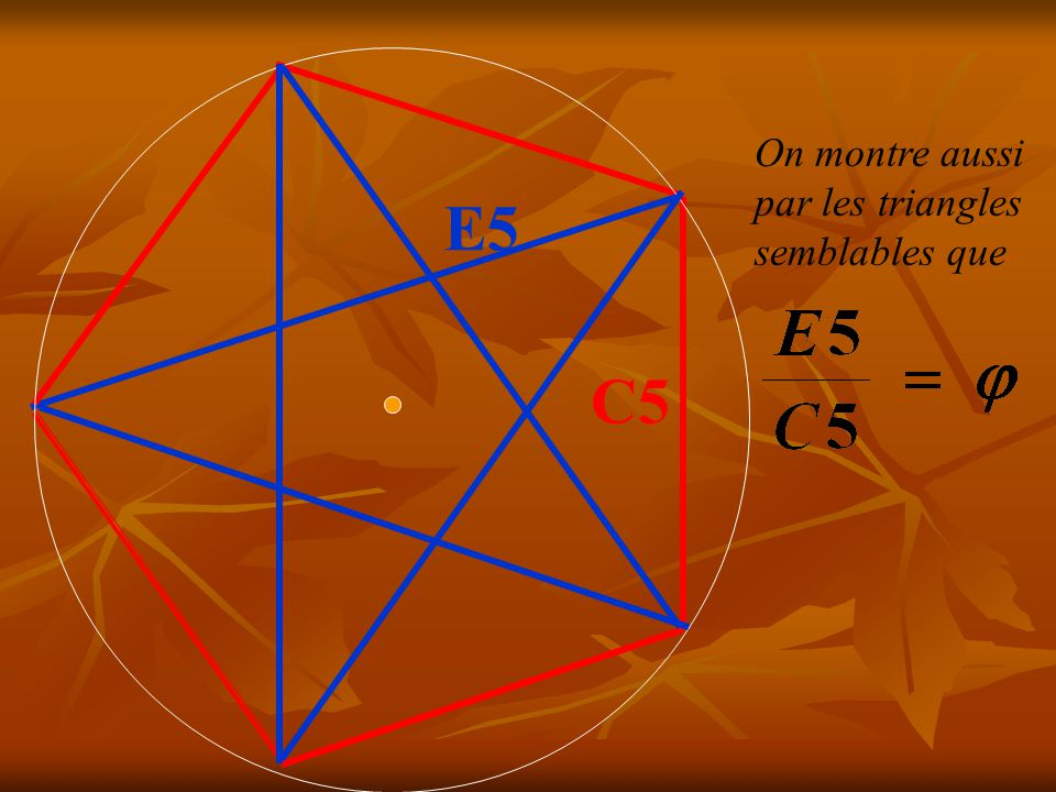 C5 E5 On montre aussi par les triangles semblables que