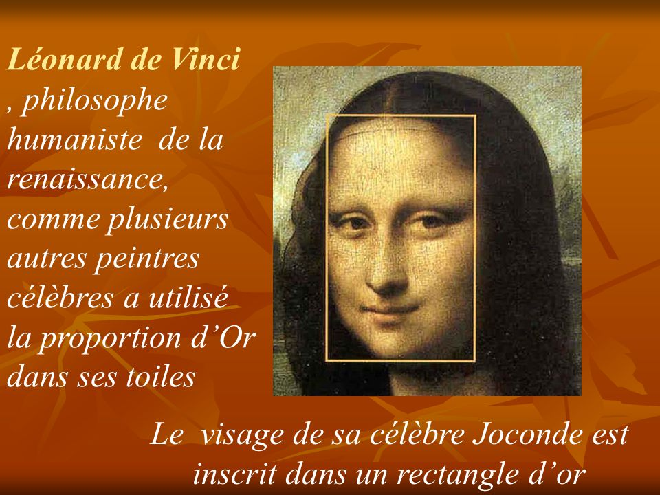 Le visage de sa célèbre Joconde est inscrit dans un rectangle d'or