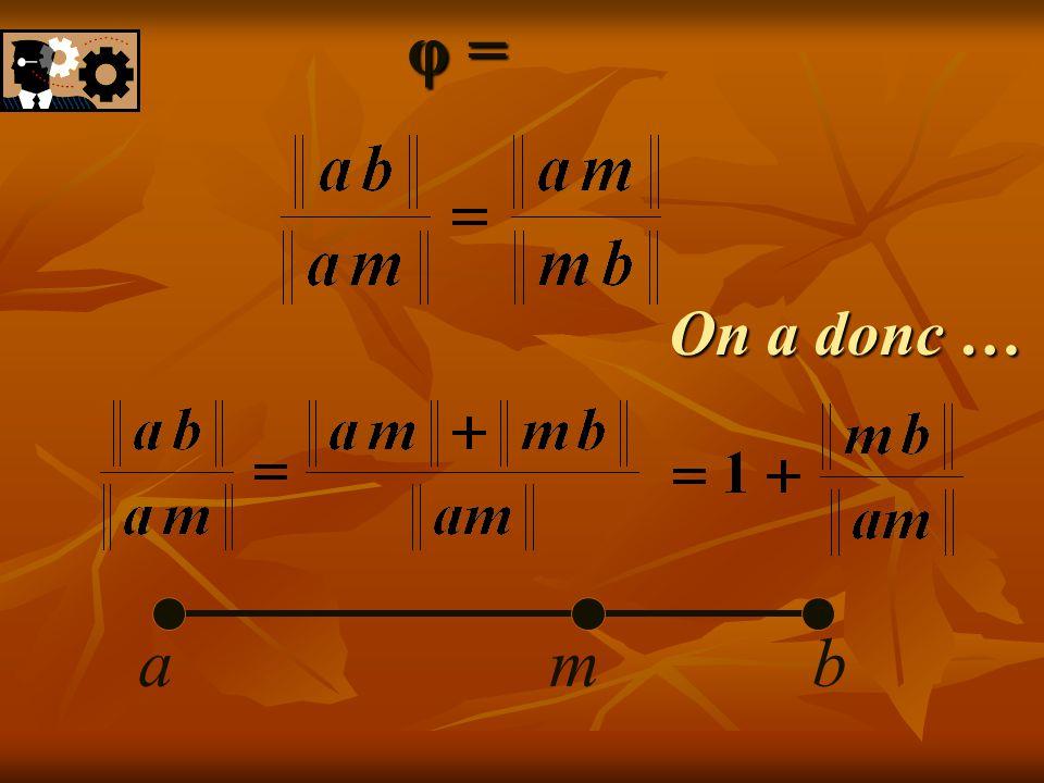 φ = On a donc … a b m