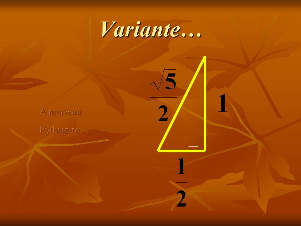 Variante… A nouveau Pythagore …