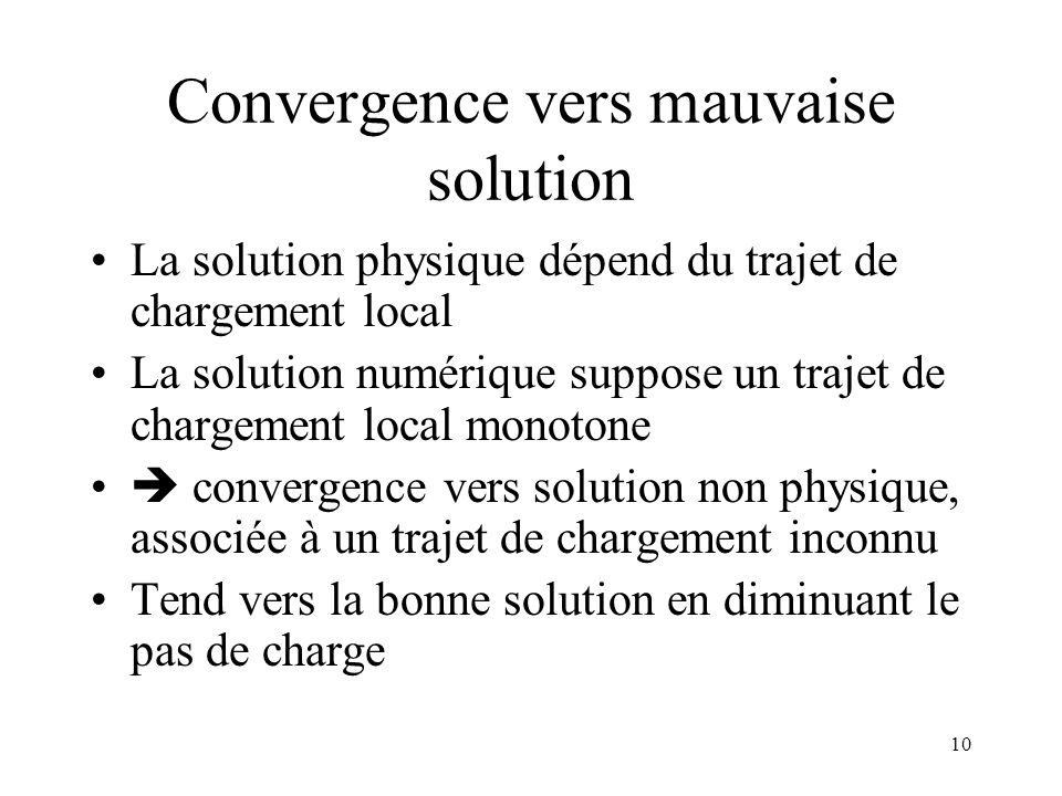 Convergence vers mauvaise solution