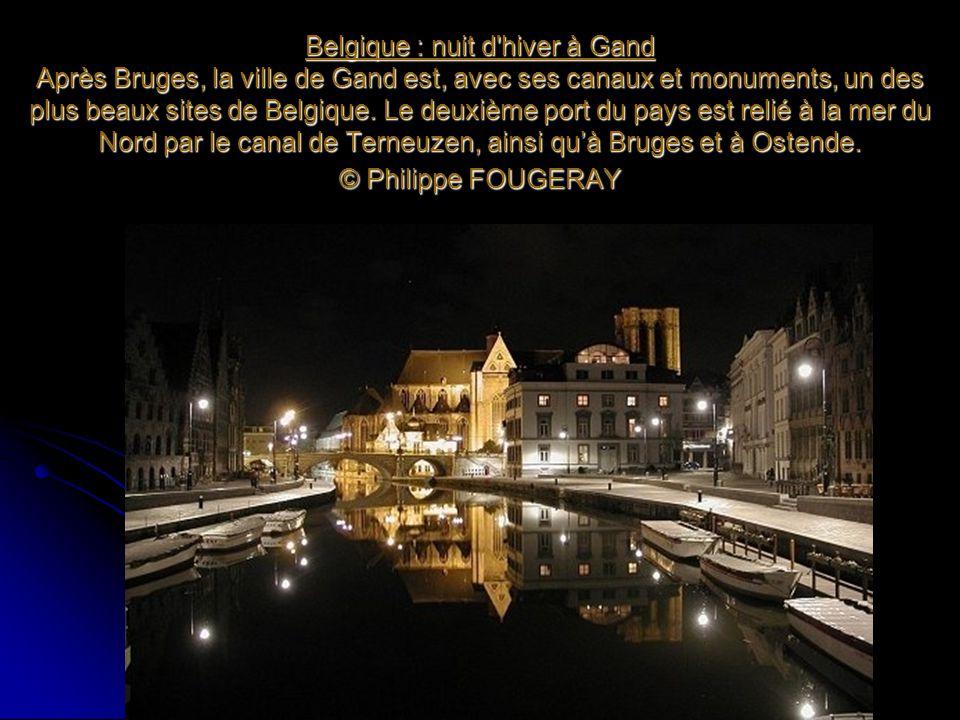 Belgique : nuit d hiver à Gand Après Bruges, la ville de Gand est, avec ses canaux et monuments, un des plus beaux sites de Belgique.
