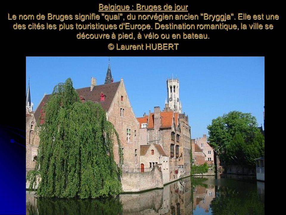 Belgique : Bruges de jour Le nom de Bruges signifie quai , du norvégien ancien Bryggja .