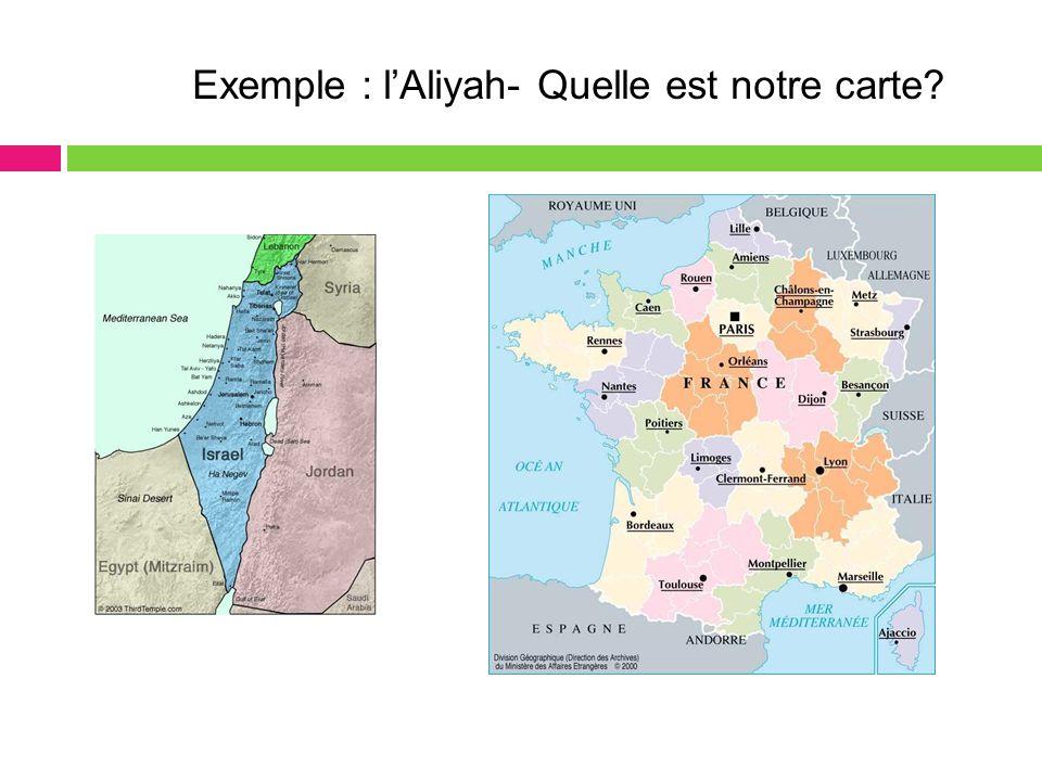 Exemple : l'Aliyah- Quelle est notre carte