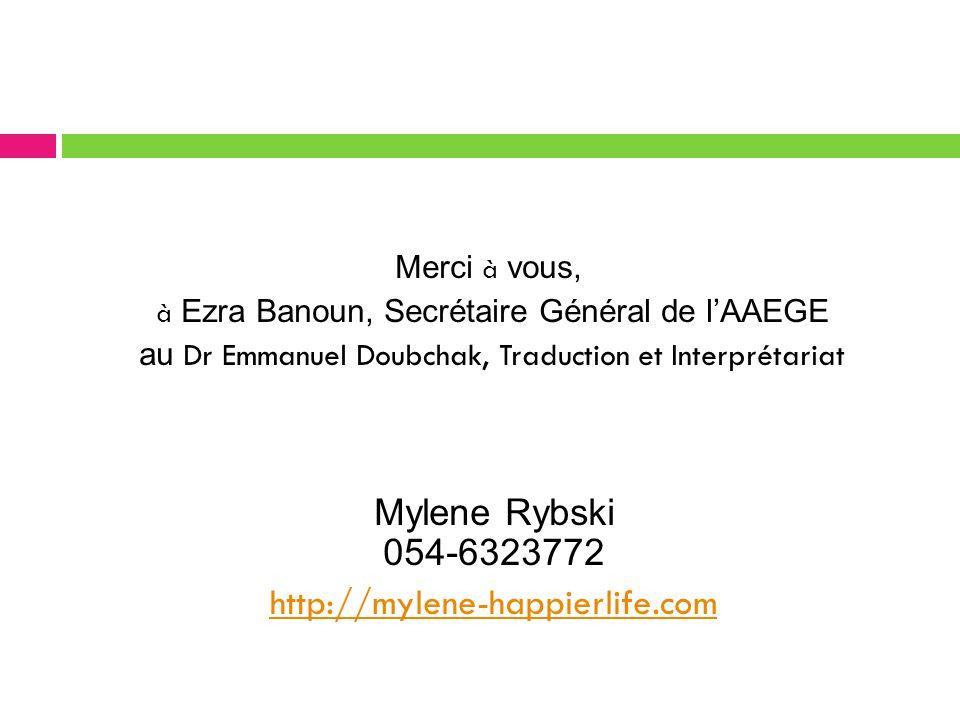 Mylene Rybski 054-6323772 http://mylene-happierlife.com Merci à vous,