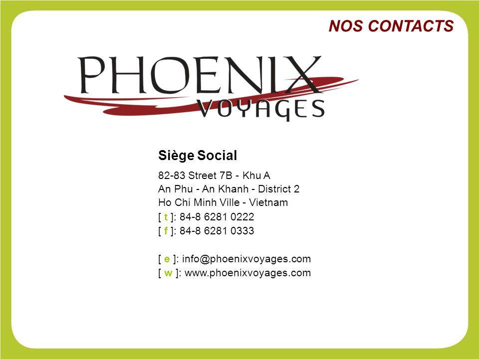 NOS CONTACTS Siège Social 82-83 Street 7B - Khu A