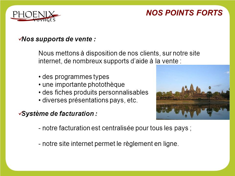 NOS POINTS FORTS Nos supports de vente :