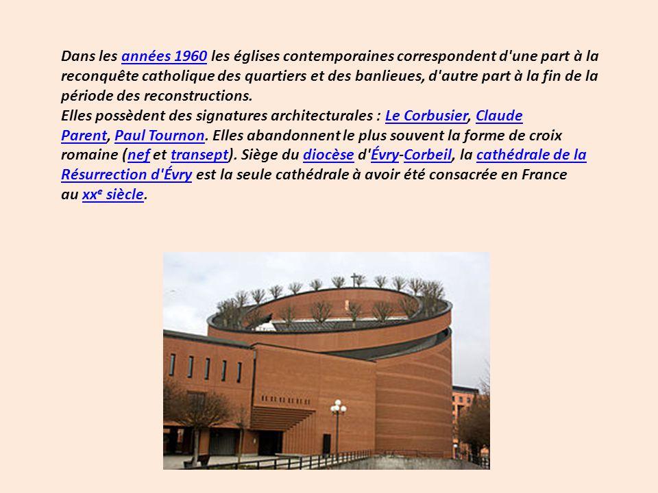 Dans les années 1960 les églises contemporaines correspondent d une part à la reconquête catholique des quartiers et des banlieues, d autre part à la fin de la période des reconstructions.