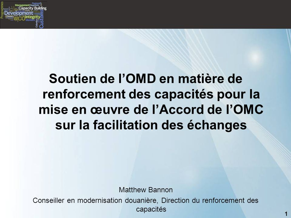 Soutien de l'OMD en matière de renforcement des capacités pour la mise en œuvre de l'Accord de l'OMC sur la facilitation des échanges