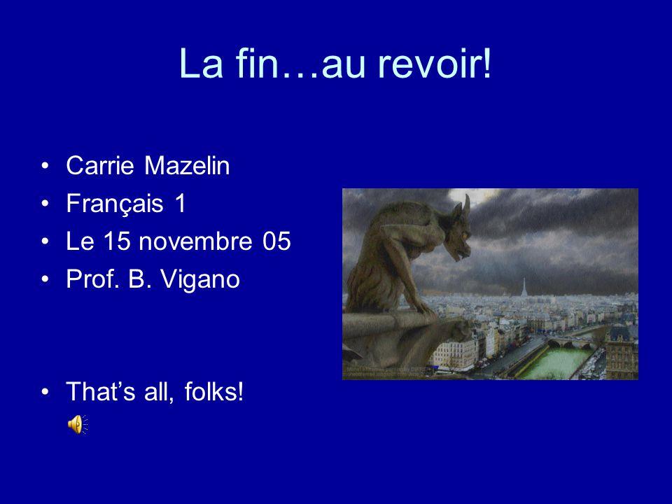 La fin…au revoir! Carrie Mazelin Français 1 Le 15 novembre 05