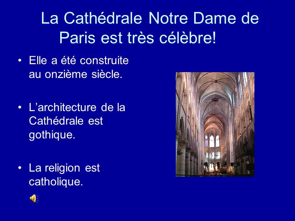 La Cathédrale Notre Dame de Paris est très célèbre!