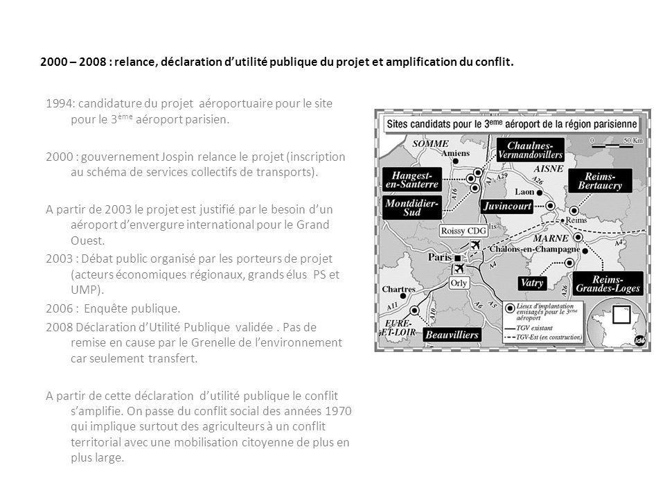 2000 – 2008 : relance, déclaration d'utilité publique du projet et amplification du conflit.