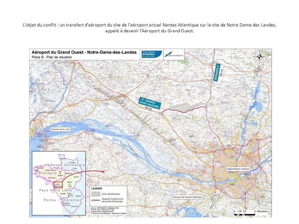 L'objet du conflit : un transfert d'aéroport du site de l'aéroport actuel Nantes Atlantique sur le site de Notre Dame des Landes, appelé à devenir l'Aéroport du Grand Ouest.