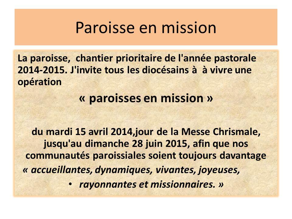 « paroisses en mission » rayonnantes et missionnaires. »