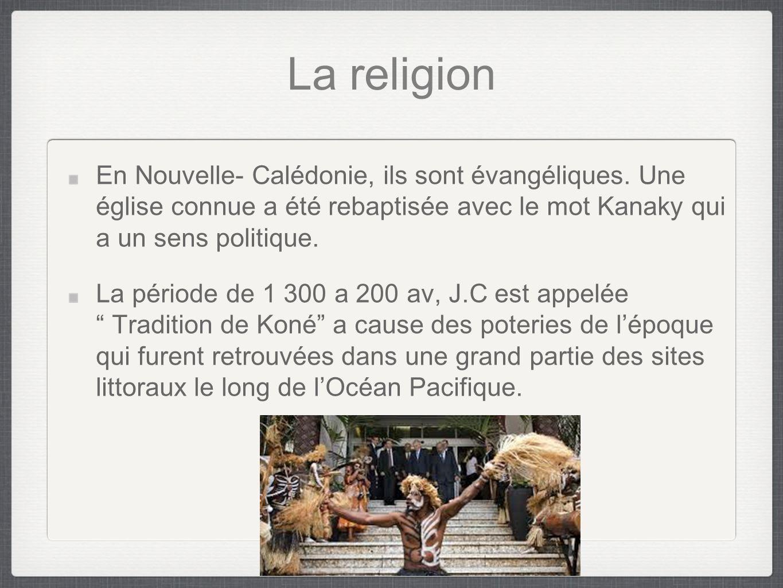 La religion En Nouvelle- Calédonie, ils sont évangéliques. Une église connue a été rebaptisée avec le mot Kanaky qui a un sens politique.
