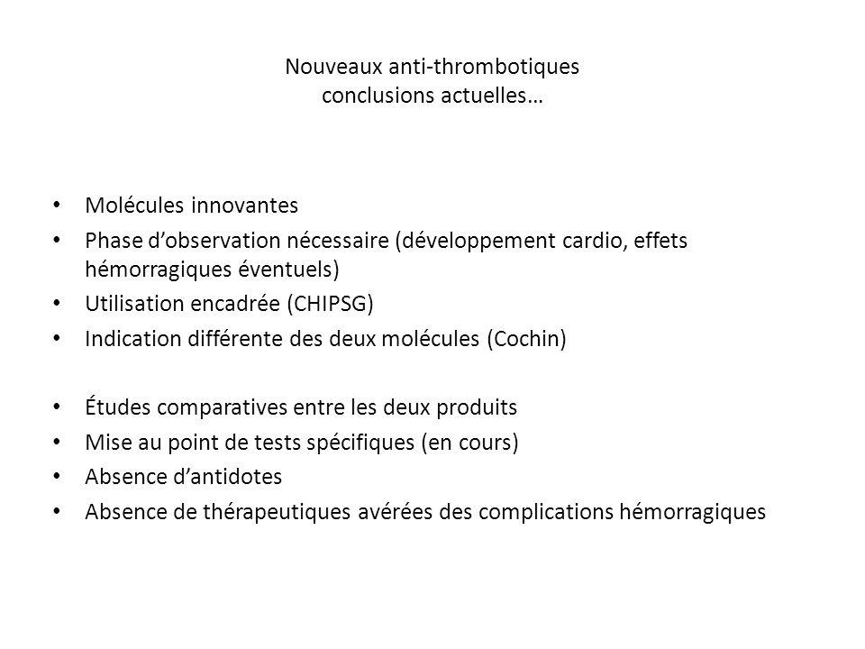 Nouveaux anti-thrombotiques conclusions actuelles…