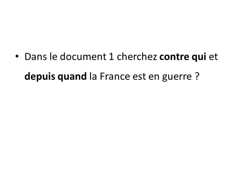Dans le document 1 cherchez contre qui et depuis quand la France est en guerre